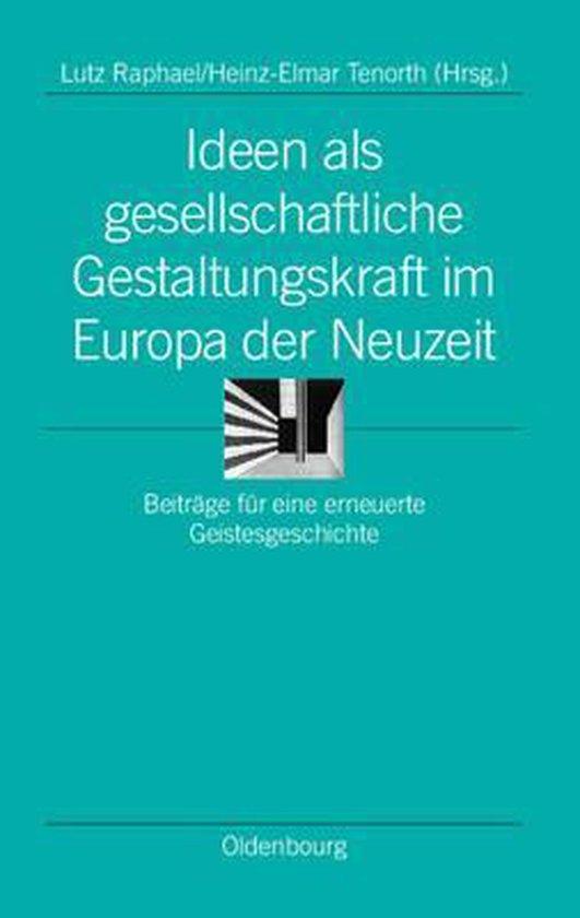Ideen ALS Gesellschaftliche Gestaltungskraft Im Europa Der Neuzeit