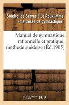 Manuel de gymnastique rationnelle et pratique, methode suedoise