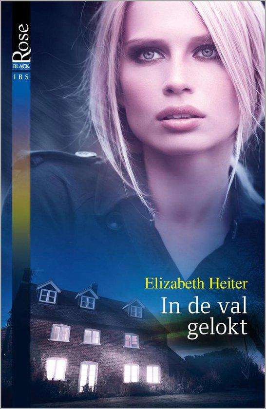 In de val gelokt - Elizabeth Heiter |