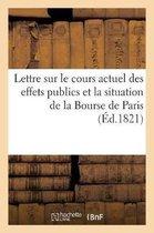 Lettre sur le cours actuel des effets publics et la situation de la Bourse de Paris