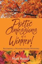 Poetic Confessions of a Winner!