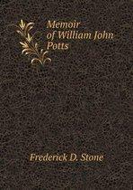 Memoir of William John Potts