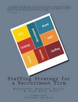 Staffing Strategy for a Recruitment Firm