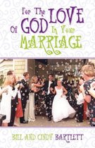 For the Love of God...in Your Marriage!
