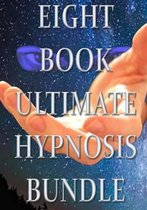 Eight Book Ultimate Hypnosis Bundle
