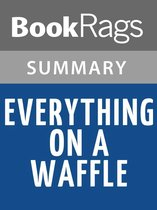 Everything on a Waffle by Polly Horvath Summary & Study Guide
