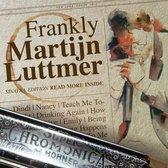 Martijn Luttmer - Frankly