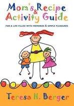 Mom's Recipe & Activity Guide