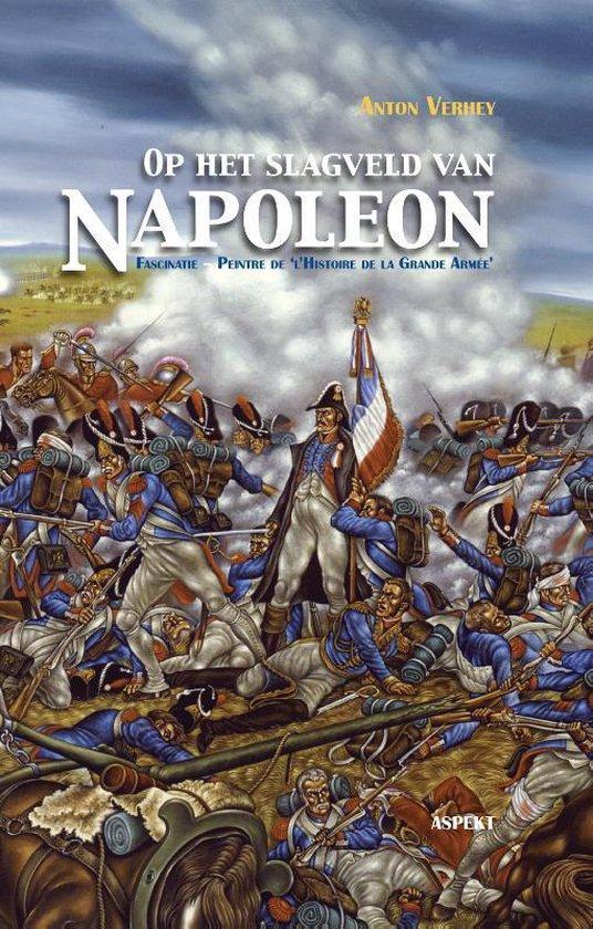 Op het slagveld van Napoleon - Anton Verhey |