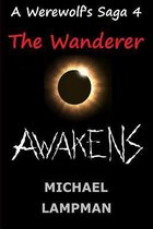 The Wanderer Awakens a Werewolf's Saga