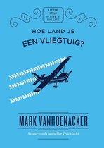 Little ways to live a big life  -   Hoe land je een vliegtuig?