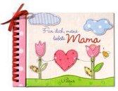 Für dich, meine liebste Mama