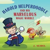 Harold Helperdoodle and His Marvelous Magic Marble
