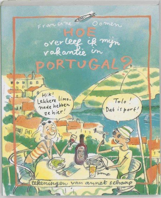 Hoe Overleef Ik Mijn Vakantie In Portugal ? - Francine Oomen |
