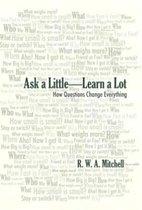 Ask a Little-Learn a Lot