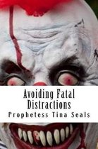 Avoiding Fatal Distractions