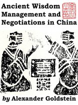 Ancient Wisdom, Management and Negotiations in China