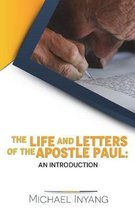 The Life and Letters of the Apostle Paul