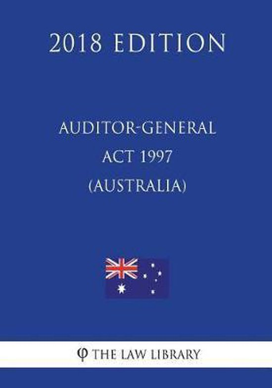 Auditor-General ACT 1997 (Australia) (2018 Edition)