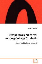 Perspectives on Stress Among College Students