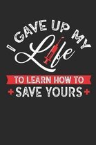 I Gave Up My Life to Learn How to Save Yours