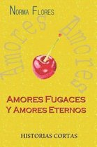 Amores Fugaces Y Amores Eternos