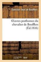 Oeuvres posthumes du chevalier de Boufflers