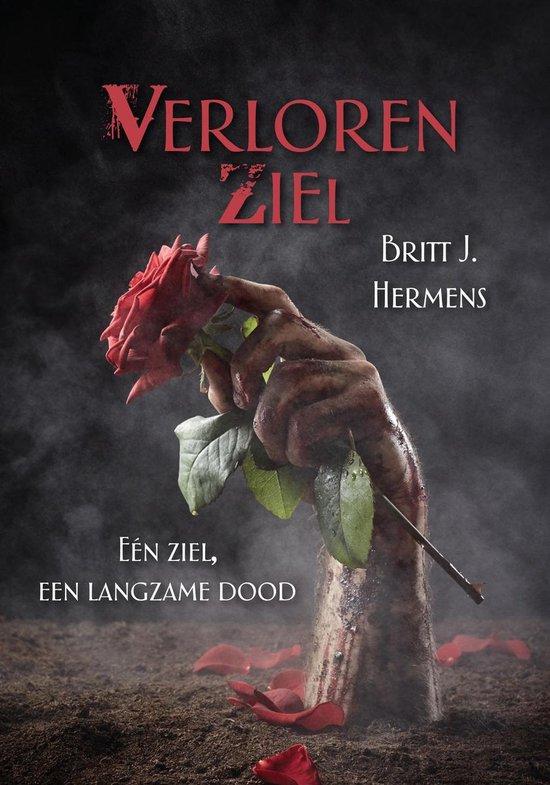 Verloren Ziel - Eén ziel, een langzame dood - Britt J. Hermens | Fthsonline.com