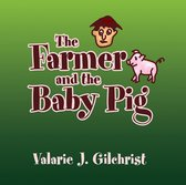 The Farmer and the Baby Pig