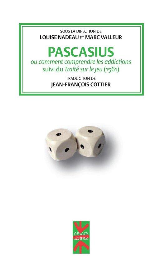 Pascasius ou comment comprendre les addictions