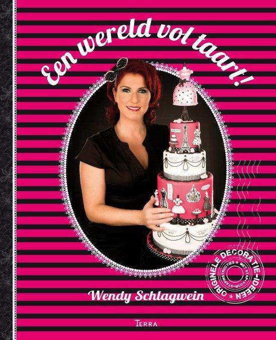 Een wereld vol taart - Wendy Schlagwein |