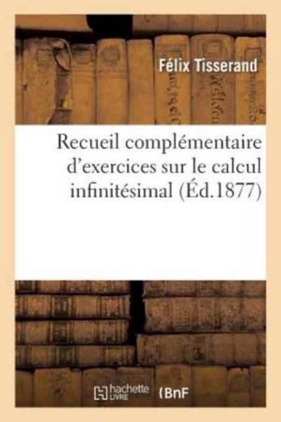 Recueil complementaire d'exercices sur le calcul infinitesimal