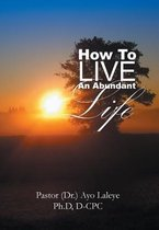 How to Live an Abundant Life