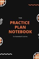 The Practice Plan Notebook for Basketball Coaches