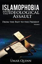 Islamophobia and the Ideological Assault from the Past to the Present Volume 1