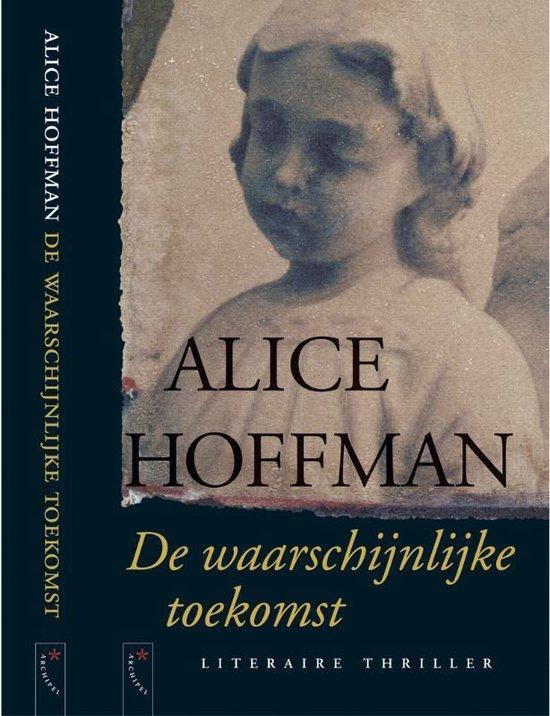 De Waarschijnlijke Toekomst - Alice Hoffman pdf epub