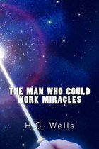 The Man Who Could Work Miracles (Richard Foster Classics)