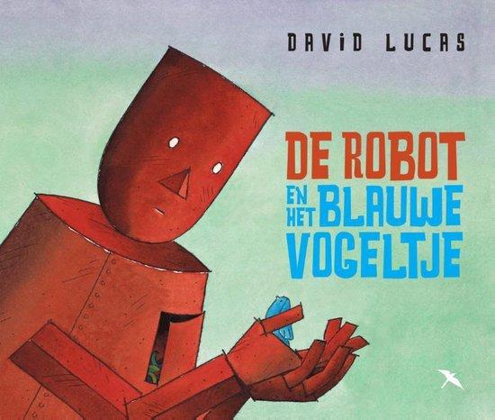 De robot en het blauwe vogeltje - David Lucas |