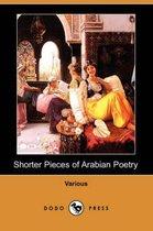 Shorter Pieces of Arabian Poetry (Dodo Press)