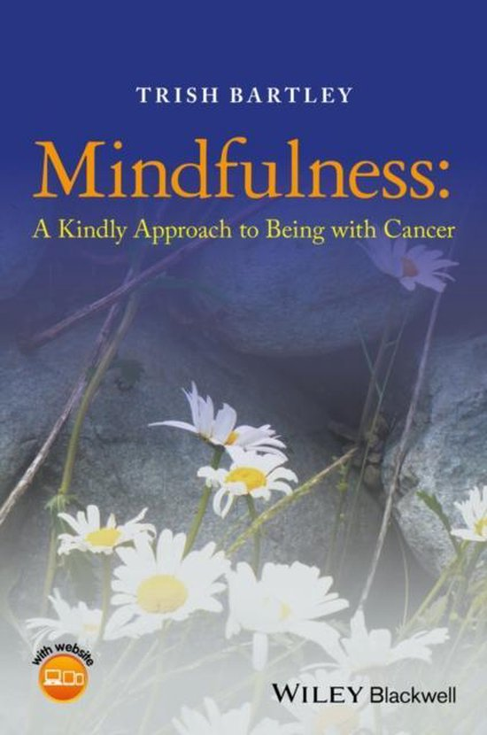 Mindfulness - a Kindly Approach to Being with Cancer