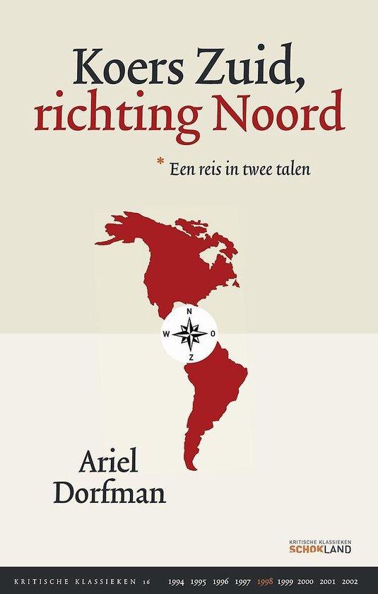 Kritische Klassieken 16 - Koers Zuid, richting Noord - Ariel Dorfman |
