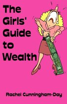 The Girls' Guide to Wealth