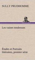 Les vaines tendresses Etudes et Portraits litteraires, premier serie
