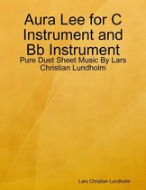 Aura Lee for C Instrument and Bb Instrument - Pure Duet Sheet Music By Lars Christian Lundholm