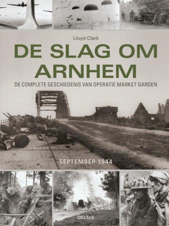 De slag om Arnhem - Lloyd Clark |