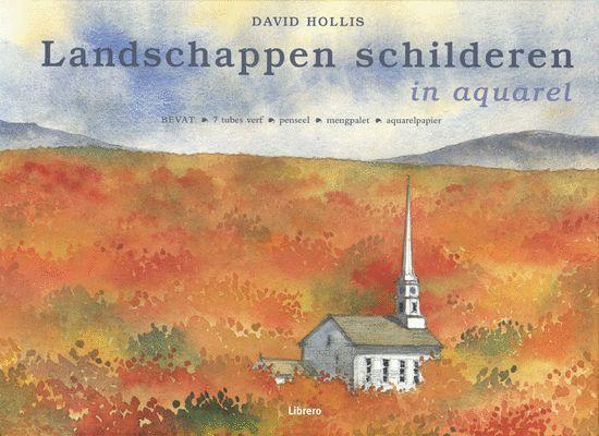 Landschappen schilderen in aquarel - D. Hollis  