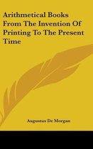 Arithmetical Books from the Invention of Printing to the Present Time