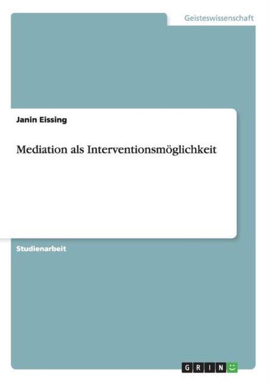 Mediation als Interventionsmoeglichkeit