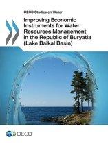 Improving Economic Instruments for Water Resources Management in the Republic of Buryatia (Lake Baikal Basin)