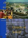 Utrecht in bedrijf. De economische ontwikkeling van stad en regio en de Kamer van Koophandel, 1852-2002